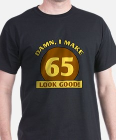 65th Birthday Gag Gift T-Shirt