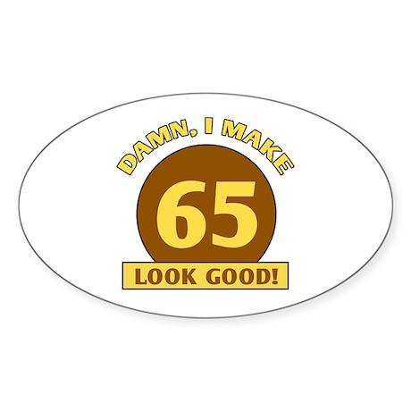 65th Birthday Gag Gift Oval Sticker