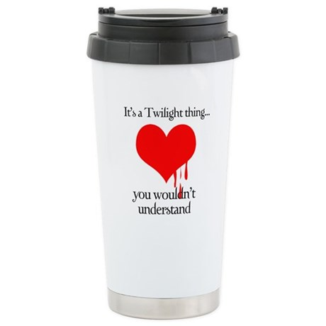 It's a Twilight thing Stainless Steel Travel Mug