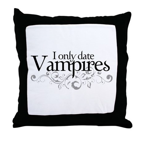 I only date Vampires Throw Pillow