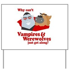 Why can't Vampires and Werewolves get along? Yard