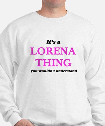 It's a Lorena thing, you wouldn&#39 Sweater