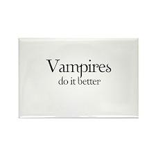 Vampires do it better. Rectangle Magnet