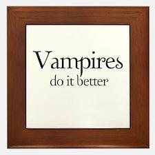 Vampires do it better. Framed Tile