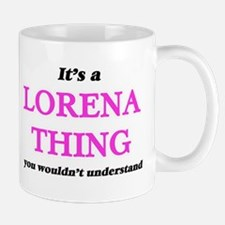 It's a Lorena thing, you wouldn't und Mugs