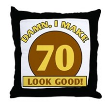 70th Birthday Gag Gift Throw Pillow