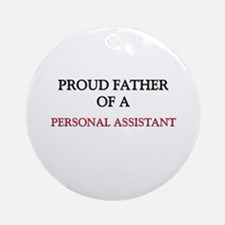 Proud Father Of A PERSONAL ASSISTANT Ornament (Rou