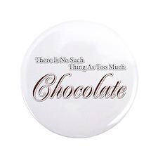 "Chocolate Saying 3.5"" Button"