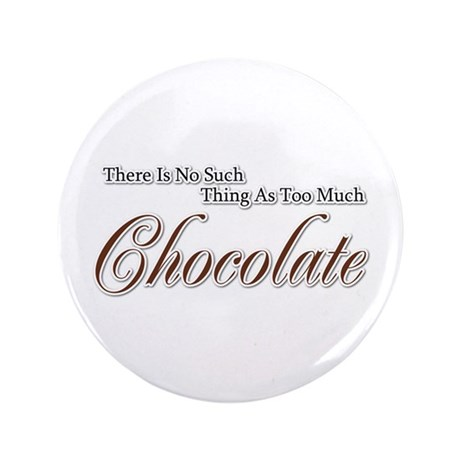 "Chocolate Saying 3.5"" Button"