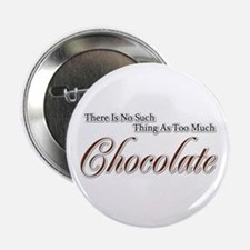 "Chocolate Saying 2.25"" Button"