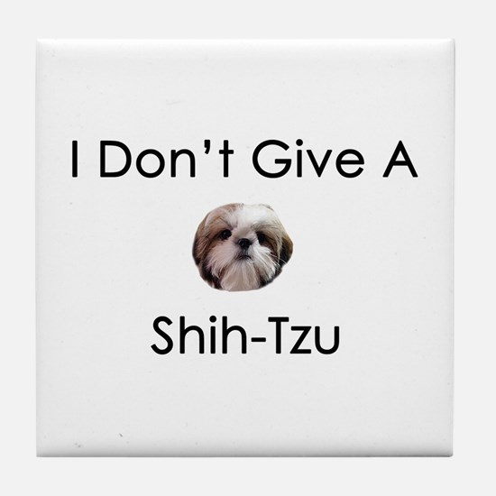 I Don't Give A Shih Tzu Tile Coaster