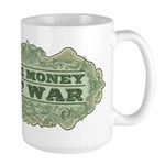 Make Money, Not War Large Mug