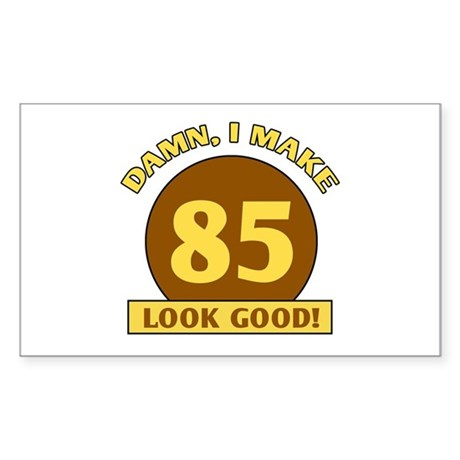 85th Birthday Gag Gift Rectangle Sticker