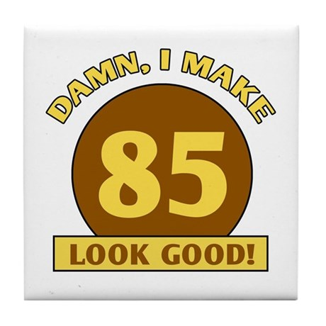 85th Birthday Gag Gift Tile Coaster