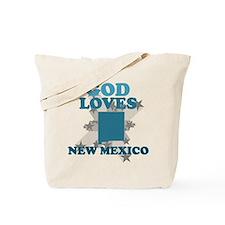God Loves New Mexico Tote Bag