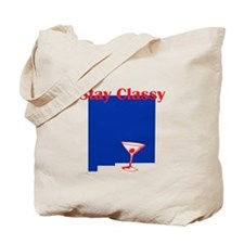 Stay Classy New Mexico Tote Bag