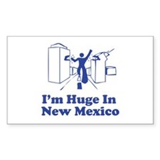 I'm Huge in New Mexico Rectangle Decal