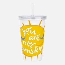 you are my sunshine Acrylic Double-wall Tumbler