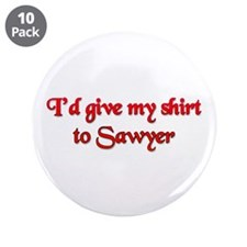 "I'd Give My Shirt to Sawyer 3.5"" Button (10 pack)"
