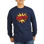 Party! Long Sleeve Dark T-Shirt