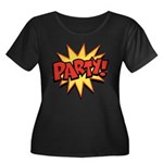 Party! Women's Plus Size Scoop Neck Dark T-Shirt