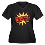 Party! Women's Plus Size V-Neck Dark T-Shirt