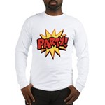 Party! Long Sleeve T-Shirt