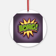 BONG! Ornament (Round)