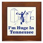 I'm Huge in Tennessee Framed Tile