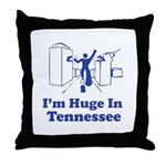 I'm Huge in Tennessee Throw Pillow