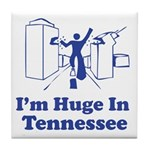 I'm Huge in Tennessee Tile Coaster