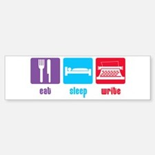 Eat Sleep Write Bumper Bumper Bumper Sticker