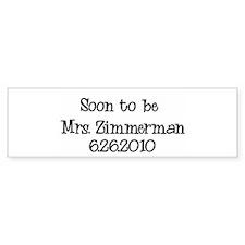 Soon to be Mrs. Zimmerman Bumper Bumper Sticker