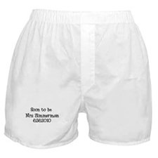 Soon to be Mrs. Zimmerman Boxer Shorts
