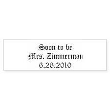 Soon to be Mrs. Zimmerman 6 Bumper Bumper Sticker