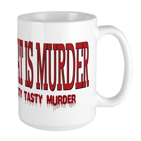 MEAT IS MURDER... Large Mug