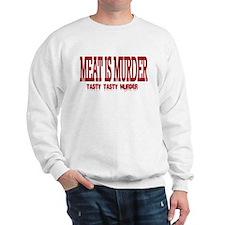 MEAT IS MURDER... Sweatshirt
