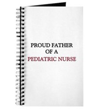 Proud Father Of A PEDIATRIC NURSE Journal
