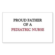 Proud Father Of A PEDIATRIC NURSE Decal