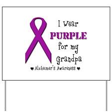 I Wear PURPLE For My Grandpa- Yard Sign