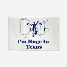 I'm Huge in Texas Rectangle Magnet