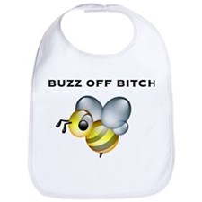 Buzz Off Bitch Bib