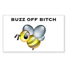 Buzz Off Bitch Rectangle Stickers