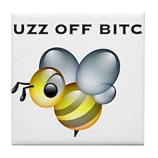 Buzz Off Bitch Tile Coaster