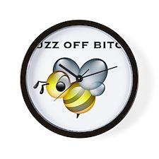 Buzz Off Bitch Wall Clock