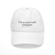 I'm a nervous pooper. Baseball Cap