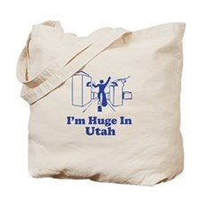 I'm Huge in Utah Tote Bag