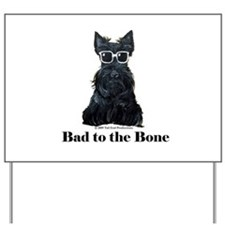 Scottie Bad to the Bone Yard Sign