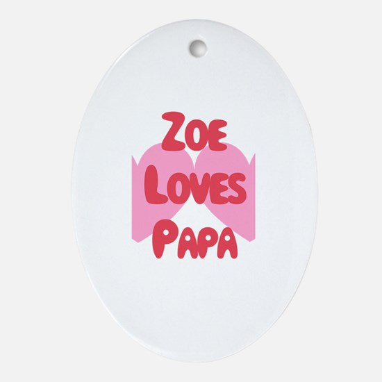 Zoe Loves Papa Oval Ornament