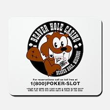 Beaver Hole Casino Mousepad